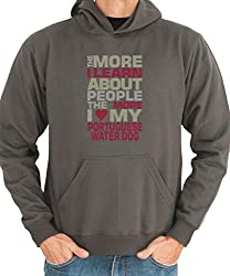 THE MORE I LEARN ABOUT PEOPLE THE MORE I LOVE MY Portuguese Water Dog Hoodie