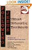Following Jesus Without Dishonoring Your Parents