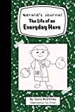 img - for Gerald's Journal: The Life of an Everyday Hero (Volume 1) book / textbook / text book