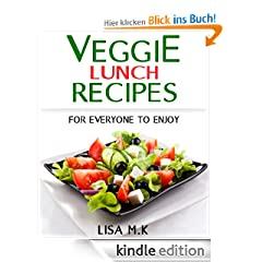 30 Veggie Lunch Recipes: For Everyone To Enjoy (Book #2)