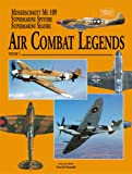 Image of Air Combat Legends Volume 1-Supermarine Spitfire and Messerschmitt Bf 109