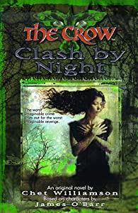 The Crow: Clash by Night (The Crow, No 3) by Chet Williamson