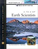 img - for A to Z of Earth Scientists (Notable Scientists) book / textbook / text book