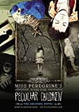 Miss Peregrines Home for Peculiar Children: The Graphic Novel