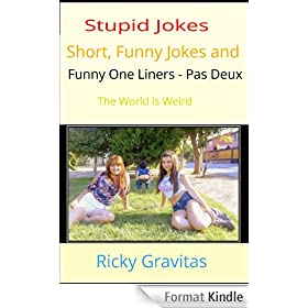 Stupid Jokes, Short Funny Jokes and Funny One Liners - Pas Deux: The World is Weird (Jokes for All Occasions Book 3) (English Edition)