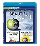 The Beautiful Truth featuring Dying to Have Known & The Gerson Miracle Blu-Ray