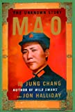 MAO: The Unknown Story. (0679422714) by CHANG, Jung and Jon Halliday.