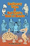 Cautionary Tales & Bad Childs Book of Beasts (Dover Childrens Classics)