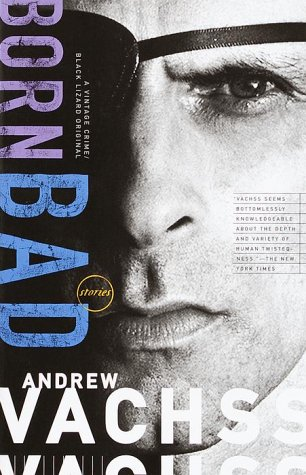 Born Bad : Stories, ANDREW H. VACHSS