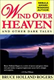 Wind Over Heaven (1587151189) by Rogers, Bruce Holland