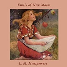 Emily of New Moon | Livre audio Auteur(s) : L. M. Montgomery Narrateur(s) : Susan O'Malley