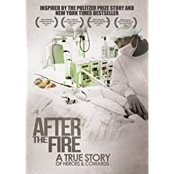After the Fire: A True Story of Heroes and Cowards Full Length Version (90 Minutes)