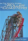 The World's Wildest Roller Coasters (Built for Speed (Capstone))