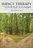 img - for Impact Therapy: The Courage to Counsel book / textbook / text book