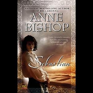 Sebastian: Ephemera, Book 1 | [Anne Bishop]