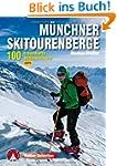 M�nchner Skitourenberge: 100 traumhaf...