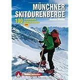 """M�nchner Skitourenberge: 100 traumhafte Skitourenziele. Mit GPS-Tracksvon """"Markus Stadler"""""""