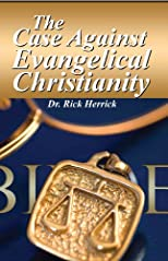 The Case Against Evangelical Christianity - 2nd Edition