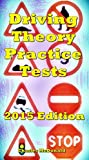 Driving Theory Practice Tests 2015 Edition: 400 questions 8 Practice Tests (English Edition)