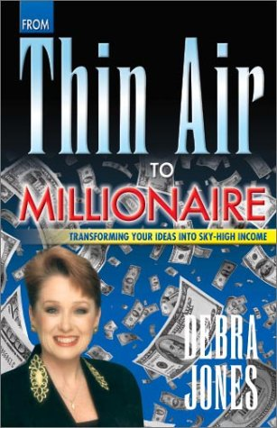 From Thin Air to Millionaire, Debra Jones