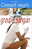 Comment maigrir suivant son groupe sanguin