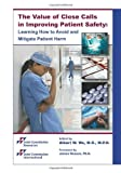 img - for The Value of Close Calls in Improving Patient Safety book / textbook / text book