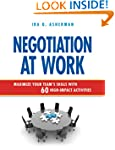 Negotiation at Work: Maximize Your Te...
