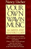 Your Own Way in Music: A Career and Resource Guide