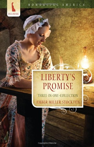 Liberty's Promise (Romancing America), Amber Miller Stockton