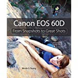 Canon EOS 60D: From Snapshots to Great Shotsby Nicole S. Young