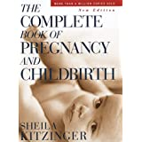 The Complete Book of Pregnancy and Childbirth: New Editionby Sheila Kitzinger