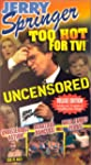 Jerry Springer: Too Hot for TV [Import]