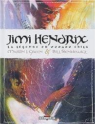 Jimi Hendrix, la l�gende du Voodoo Child par Martin I. Green
