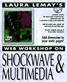 img - for Shockwave and Multimedia (Laura Lemay's Web Workshop Series) book / textbook / text book