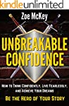 Unbreakable Confidence: How to Think...