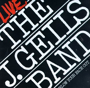 The J. Geils Band - Blow Your Face Out - Zortam Music