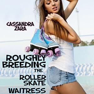Roughly Breeding the Roller Skate Waitress Audiobook