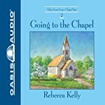 Going to the Chapel (       UNABRIDGED) by Rebecca Kelly