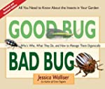 Good Bug Bad Bug: Who's Who, What The...