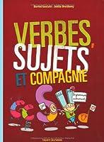 Verbes, Sujets et Compagnie