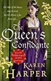 The Queen's Confidante. by Karen Harper
