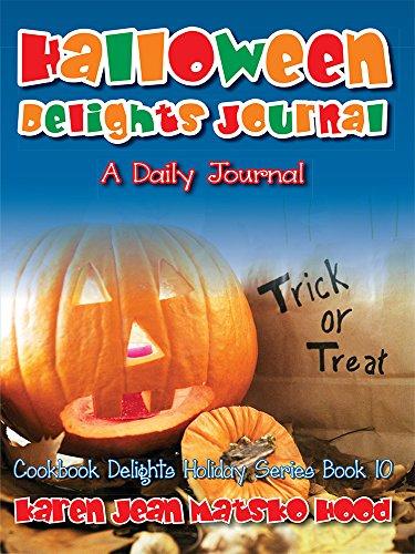 Halloween Delights Journal (Hood Holiday Journal) by Karen Jean Matsko Hood