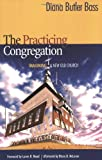 img - for The Practicing Congregation: Imagining a New Old Church book / textbook / text book