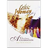 "Celtic Woman - A Christmas Celebration Live / In Concert at the Helix Dublinvon ""Celtic Woman"""