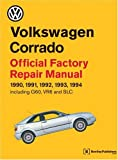 Volkswagen Corrado Official Factory Repair Manual 1990-1994: Official Factory Repair Manual 1990, 1991, 1992, 1993, 1994, Including G60, Vr6 and Slc (Volkswagen Service Manuals)