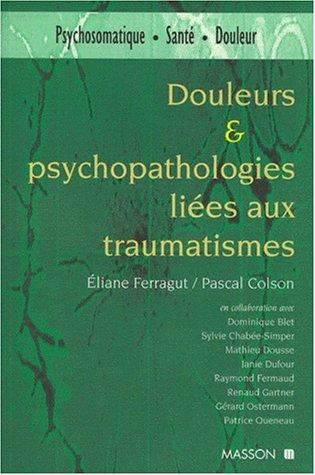 Douleurs et psychopathologies liées aux traumatismes