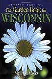 Garden Book for Wisconsin Revised