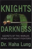 img - for Knights Of Darkness: Secrets of the World's Deadliest Night Fighters book / textbook / text book