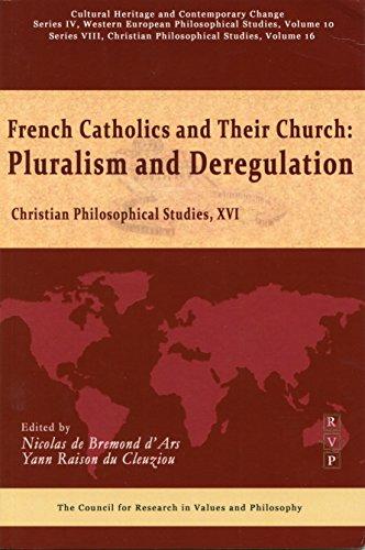 French Catholics and Their Church: Pluralism and Deregulation (Ser. IV, Vol. 10; Ser. VIII, Vol. 16) PDF