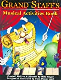 Grand Staff's Musical Activities Book (Grand Staff & His Musical Friends)